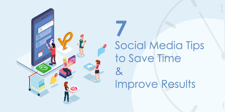 7 social media management tips to save time and improve…